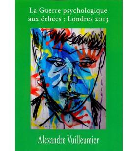 Vuilleumier - La Guerre Psychologique aux échecs: Londres 2013