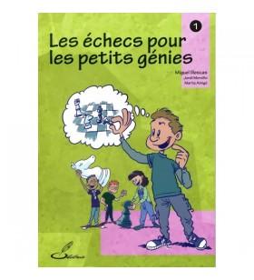 Illescas - Les Echecs pour les petits génies