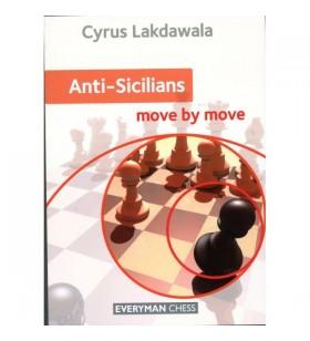 Lakdawala - Anti-Sicilians: Move by Move