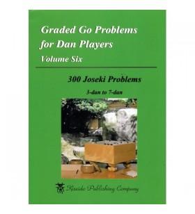 Graded go problems for Dan players volume 6 - 300 joseki probelms 3 dan to 7 dan