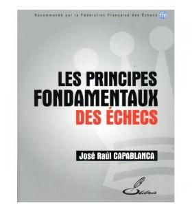 Capablanca - Principes Fondamentaux des Echecs