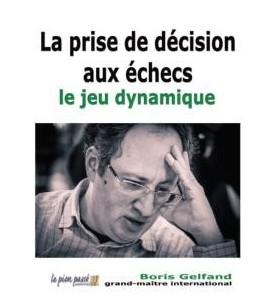 Gelfand - La prise de décision aux échecs - le jeu dynamique
