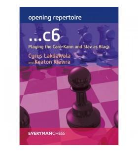 Lakdawala - Opening Repertoire....c6: Playing the caro-Kann and Slav