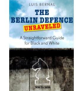 Bernal - The Berlin Defence Unraveled