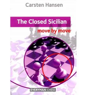 Hansen - The Closed Sicilian Move by Move
