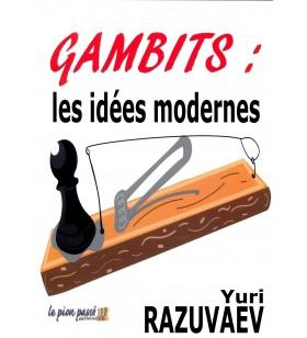 RAZUVAEV Gambits : les idées modernes