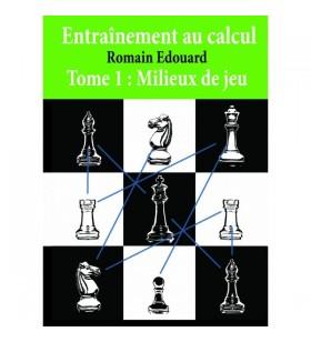 Edouard - Entraînement au Calcul Tome 1: Milieux de Jeu