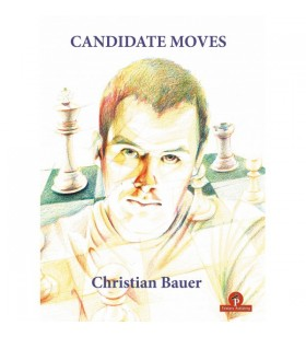 Bauer - Candidate Moves, A Grandmaster's Method
