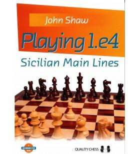 Shaw - Playing 1.e4 Sicilian Main Lines