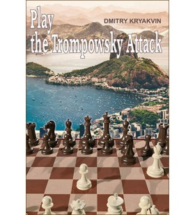 Kryavkin Dmitry - Play the Trompowsky Attack