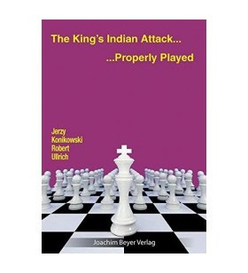 Konikowksy, Ullrich- The King's Indian Attack... Properly Played