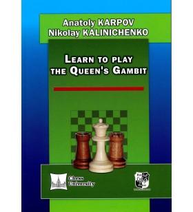Karpov, Kalinichenko - Learn to Play the Queen's Gambit