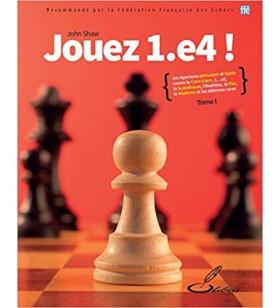 Shaw - Jouez 1. e4 !, tome I