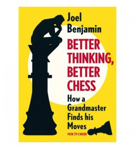 Benjamin - Better Thinking, Better Chess