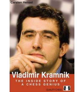 Hensel - Vladimir Kramnik The inside story of a chess genius