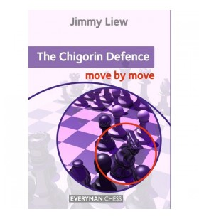 Liew - The Chigorin Defence: Move by Move