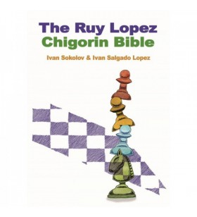 Sokolov & Lopez - The Chigorin Bible, A Classic Defence to the Ruy Lopez