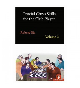 Ris - Crucial Chess Skills for the Club Player 2