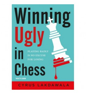Lakdawala - Winning Ugly in Chess