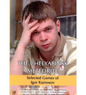 The Chelyabinsk Meteorite, Selected Games of Igor Kurnosov