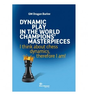 Barlov - Dynamic Play in the World Champions' Masterpieces