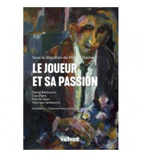 Berkowicz, Dana, Djian, Lewkowicz - Le Joueur et sa  passion