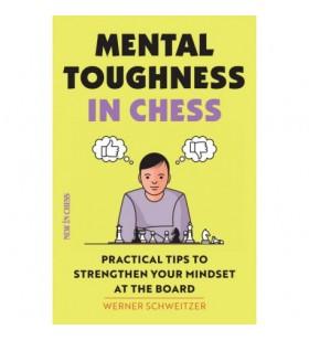 Schweitzer - Mental Toughness in Chess