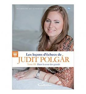 Polgar - Les leçons d'échecs de Judit Polgar Tome III