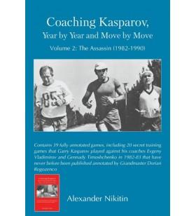 Nikitin - Coaching Kasparov volume 2: The Assassin (1982-1900)
