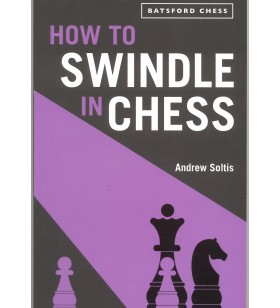 Soltis - How to Swindle in Chess