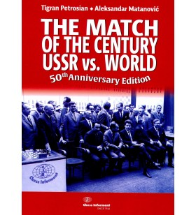 Petrosian , Matanovic - The Match of the Century USSR vs World  50th aaniversary edition