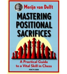 Van Delft -  Mastering Positional Sacrifices