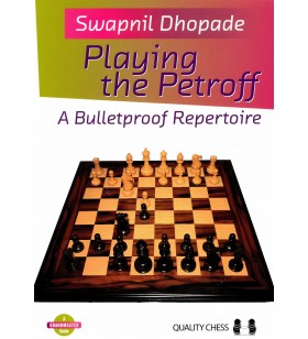 Dhopade - Playing the Petroff A bulletproof Repertoire