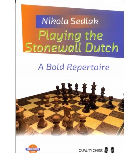 Sedlak - Playing the Stonewall Dutch A Bold Repertoire