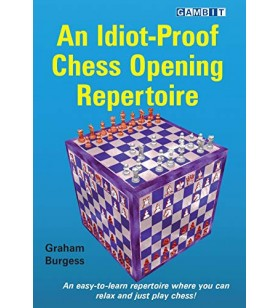 Burgess - An Idiot-Proof Chess Opening Repertoire