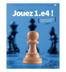 Shaw - Jouez 1 e4 Tome II