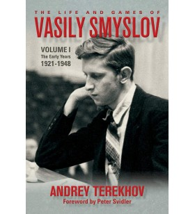 Terekhov - The Life and Games of Vasily Smyslov Vol 1 the Early Years