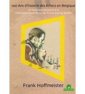 Hoffmeister  - 100 Ans d'histoire des échecs en Belgique