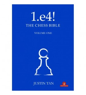 Tan - 1.e4! The Chess Bible volume one