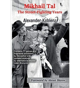 Koblenz - Mikhail Tal The Street-Fighting Years