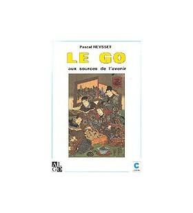REYSSET - Le go aux sources...